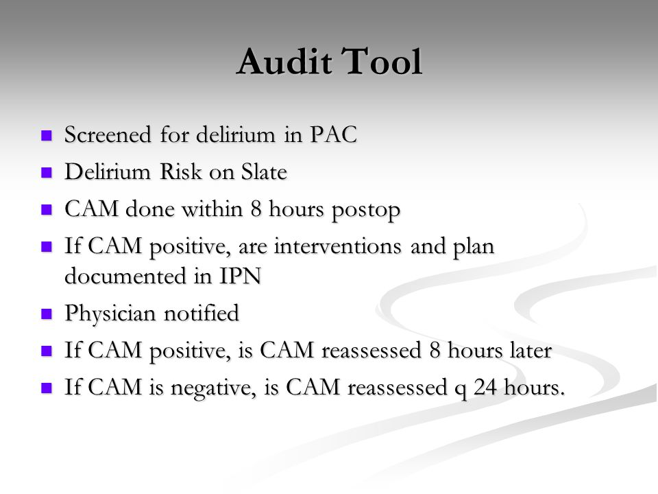 Audit Tool Screened for delirium in PAC Delirium Risk on Slate