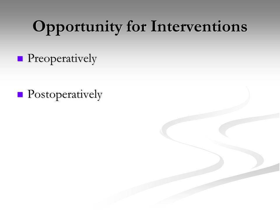 Opportunity for Interventions