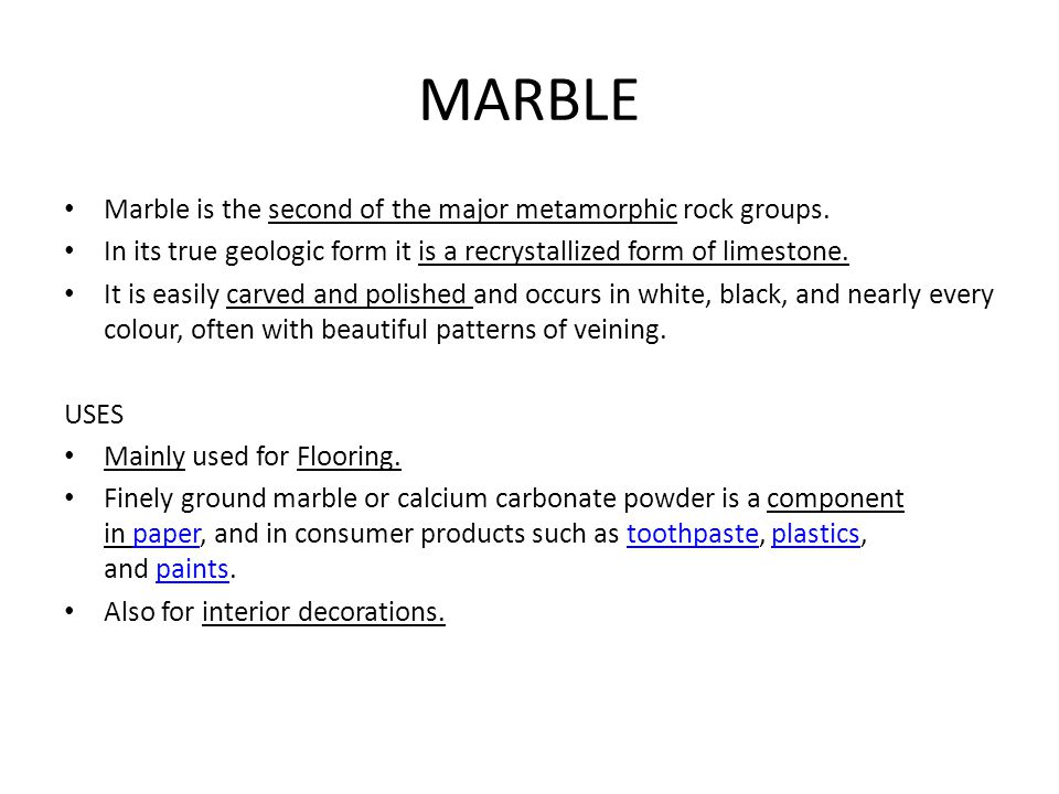 MARBLE Marble is the second of the major metamorphic rock groups.