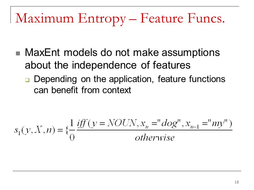 Maximum Entropy – Feature Funcs.