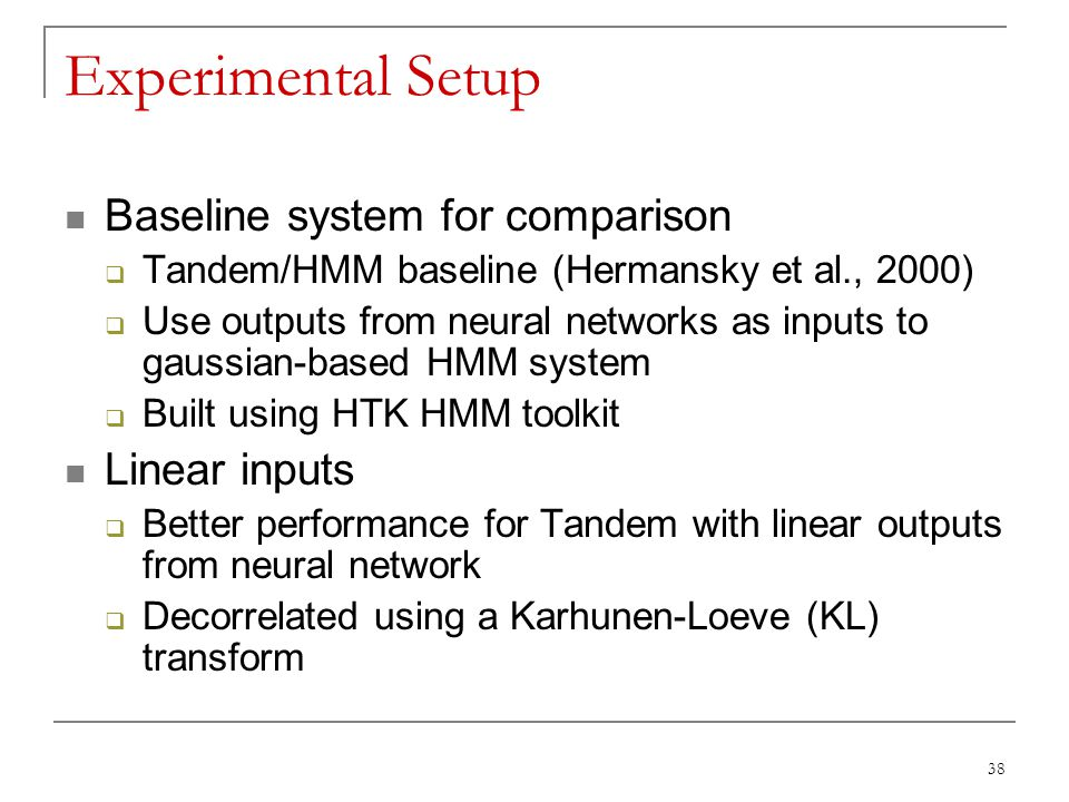 Experimental Setup Baseline system for comparison Linear inputs