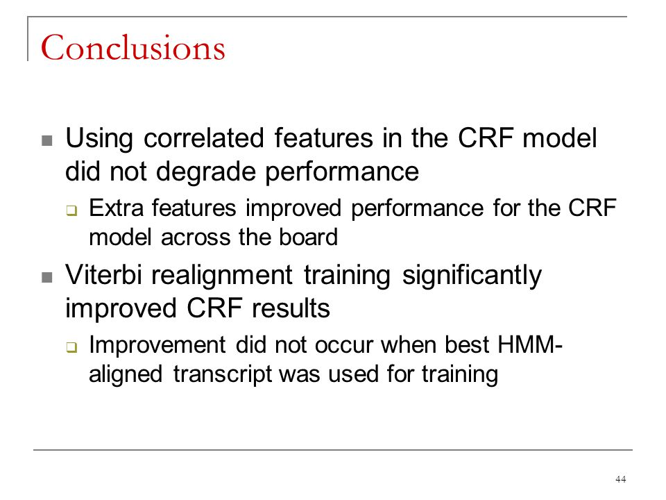 Conclusions Using correlated features in the CRF model did not degrade performance.