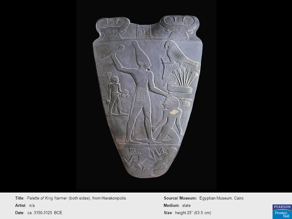 Title: Palette of King Narmer (both sides), from Hierakonpolis.