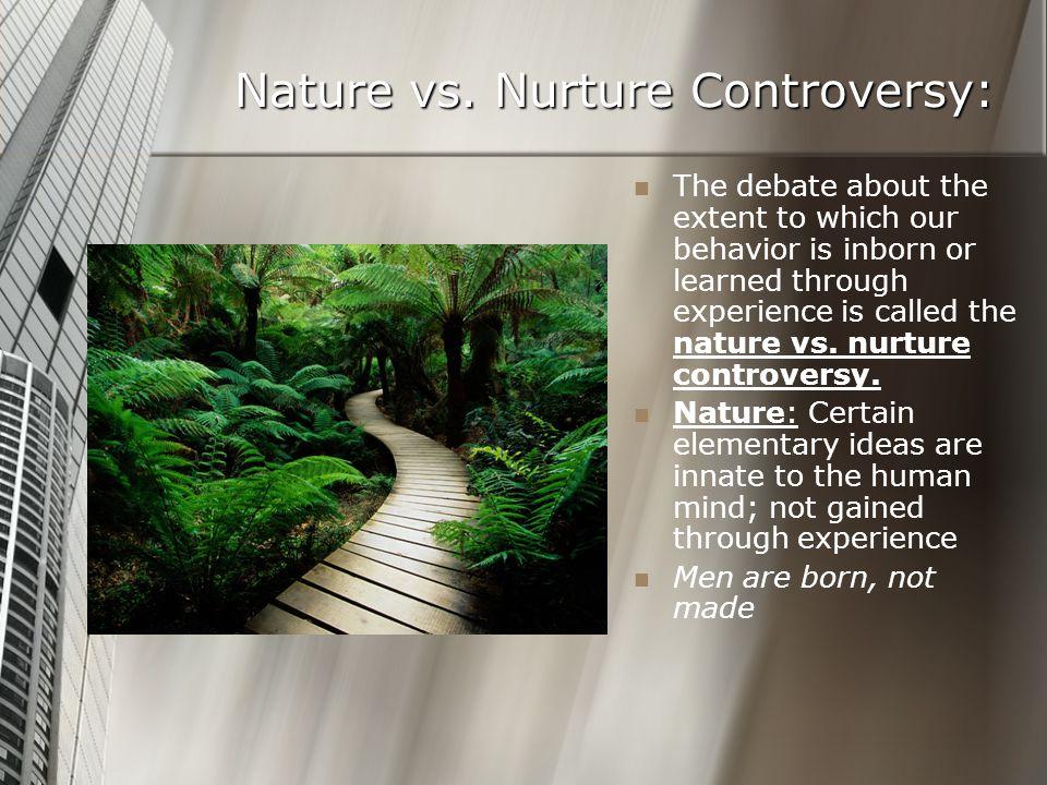Nature vs. Nurture Controversy: