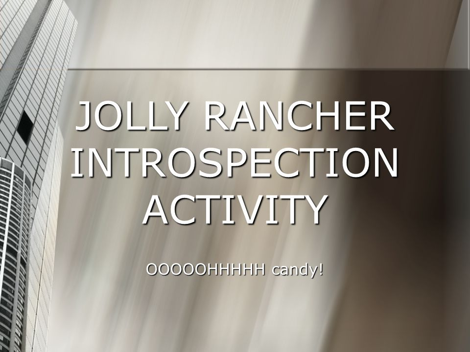 JOLLY RANCHER INTROSPECTION ACTIVITY