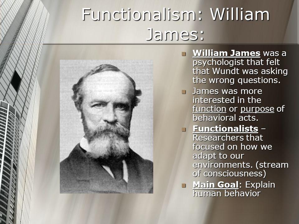 Functionalism: William James: