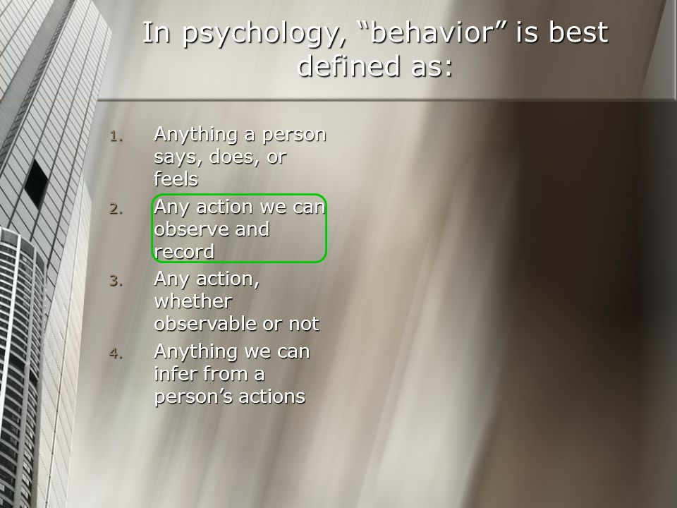 In psychology, behavior is best defined as: