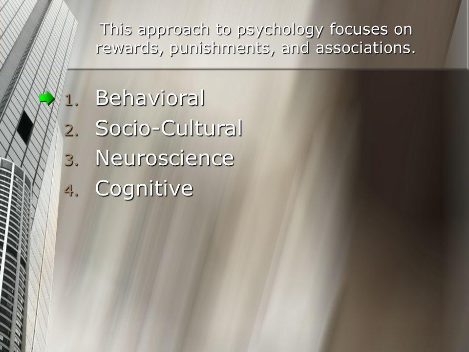Behavioral Socio-Cultural Neuroscience Cognitive
