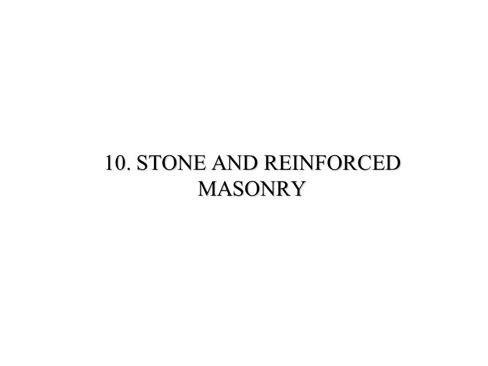10. STONE AND REINFORCED MASONRY