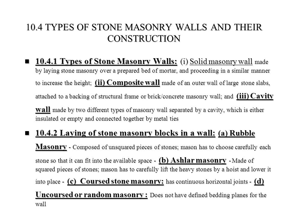 10.4 TYPES OF STONE MASONRY WALLS AND THEIR CONSTRUCTION