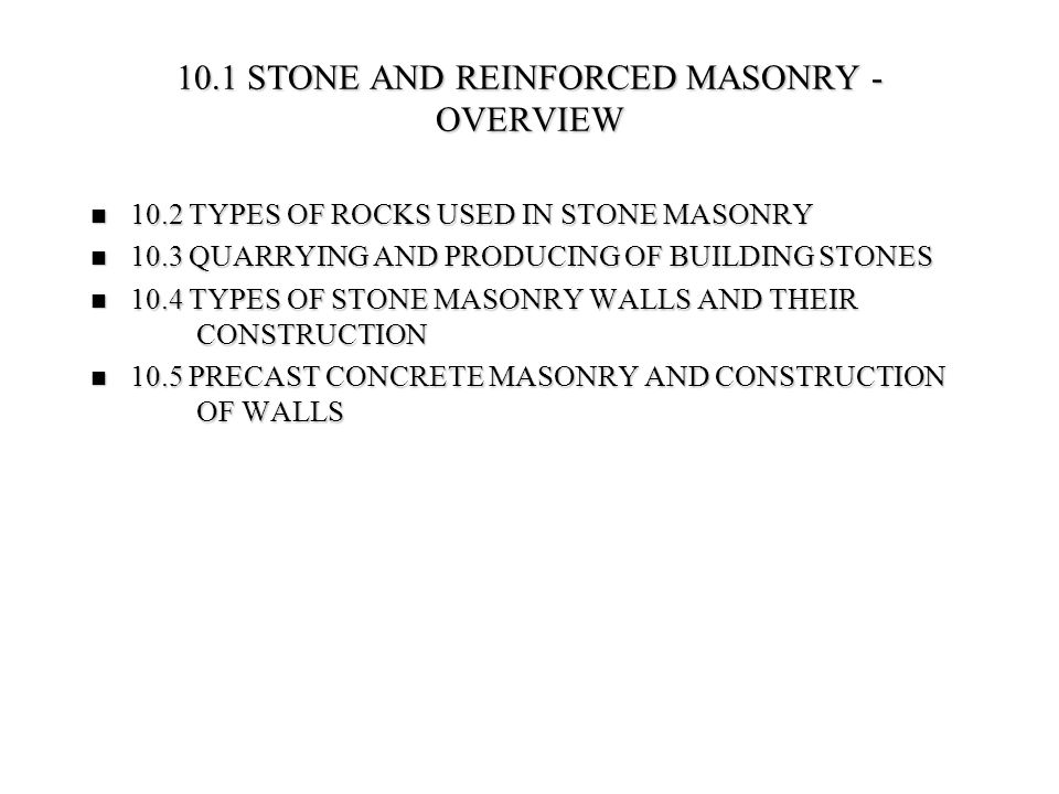 10.1 STONE AND REINFORCED MASONRY - OVERVIEW