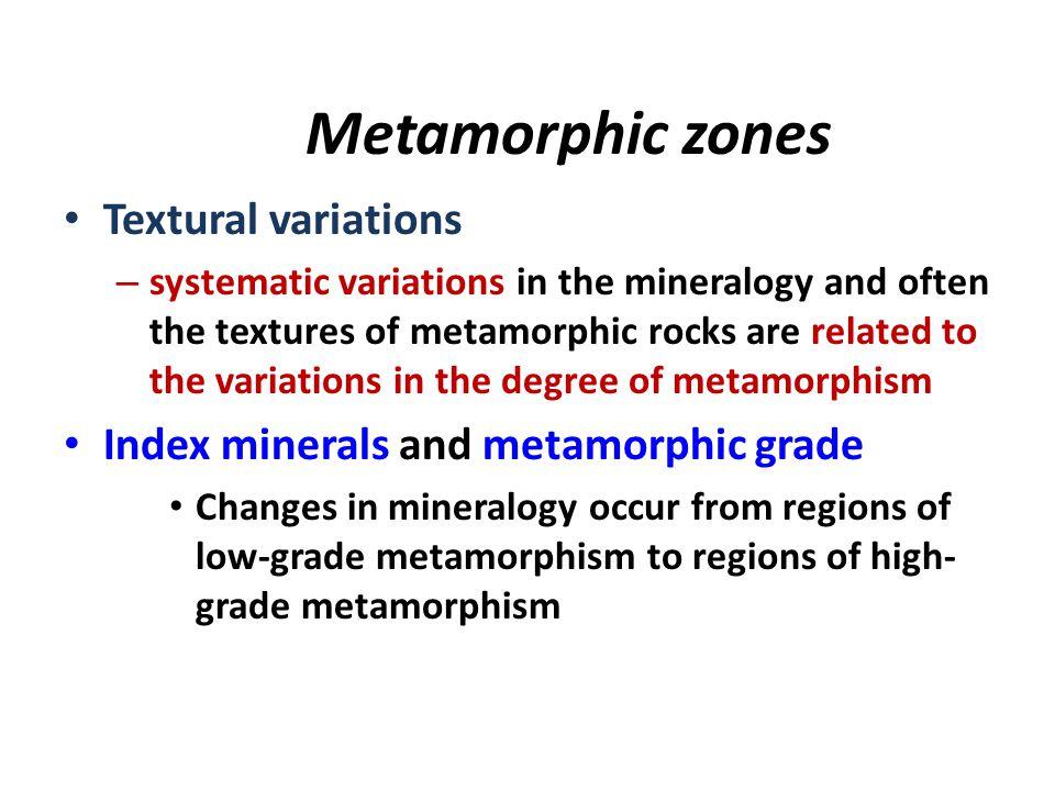 Metamorphic zones Textural variations