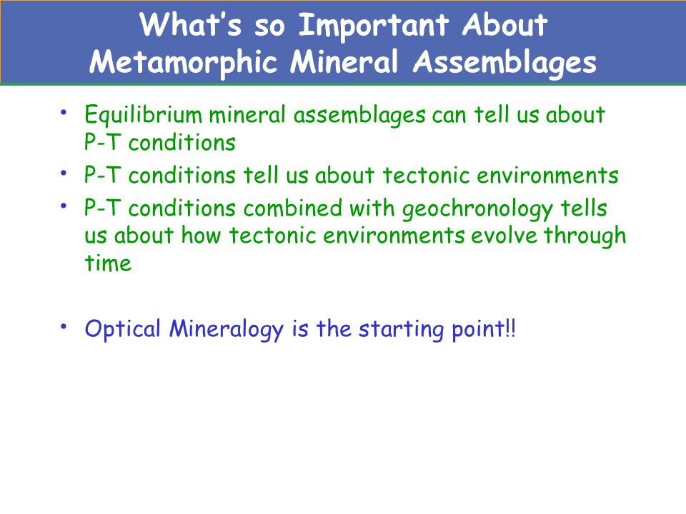 What's so Important About Metamorphic Mineral Assemblages