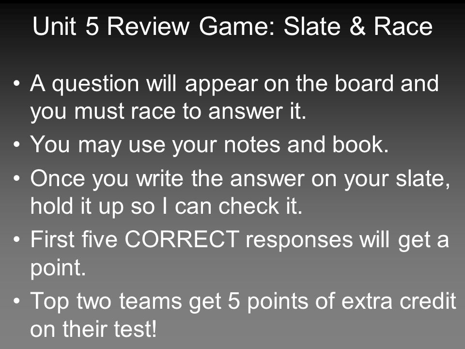 Unit 5 Review Game: Slate & Race