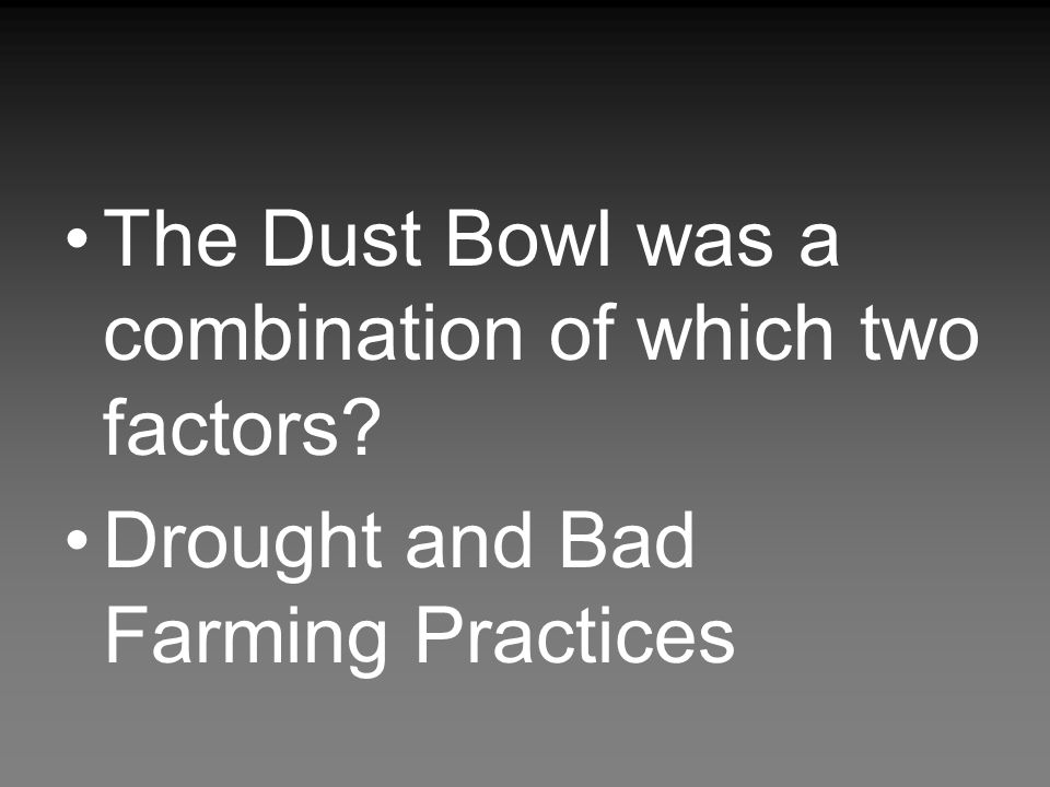 The Dust Bowl was a combination of which two factors