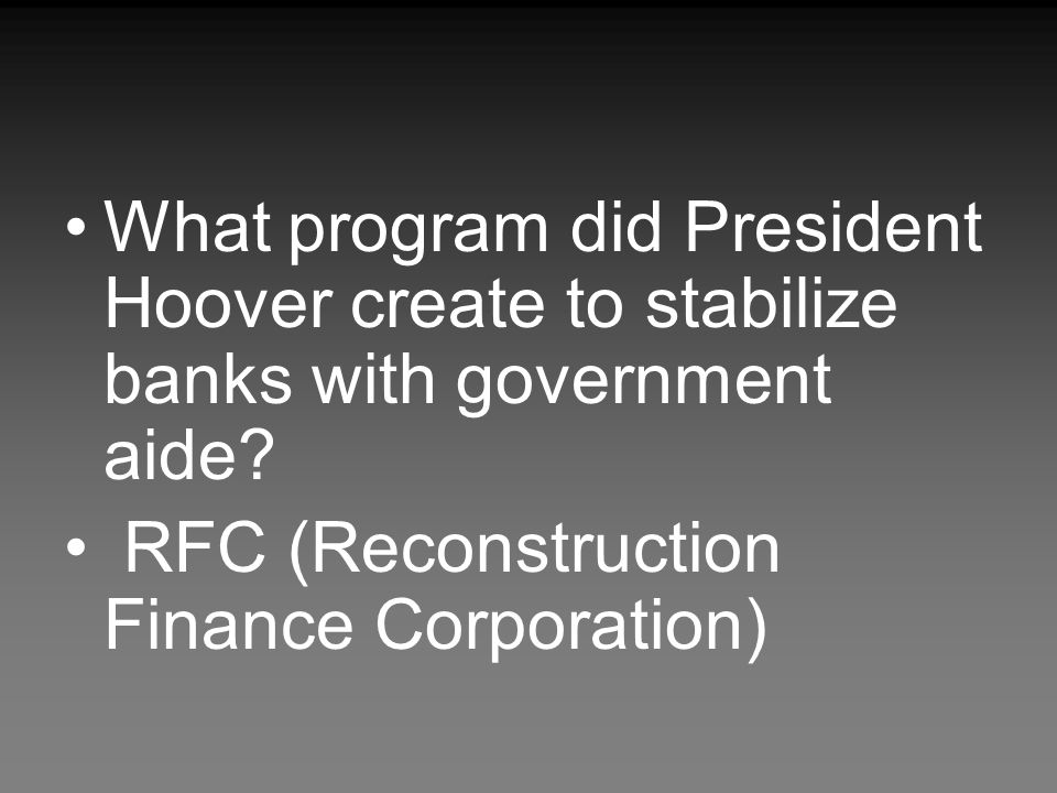 What program did President Hoover create to stabilize banks with government aide