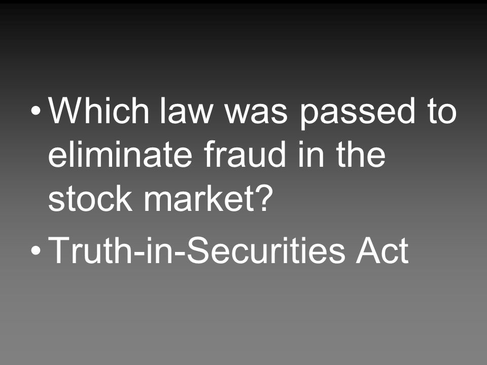 Which law was passed to eliminate fraud in the stock market