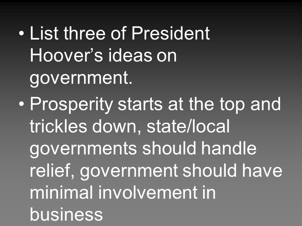 List three of President Hoover's ideas on government.