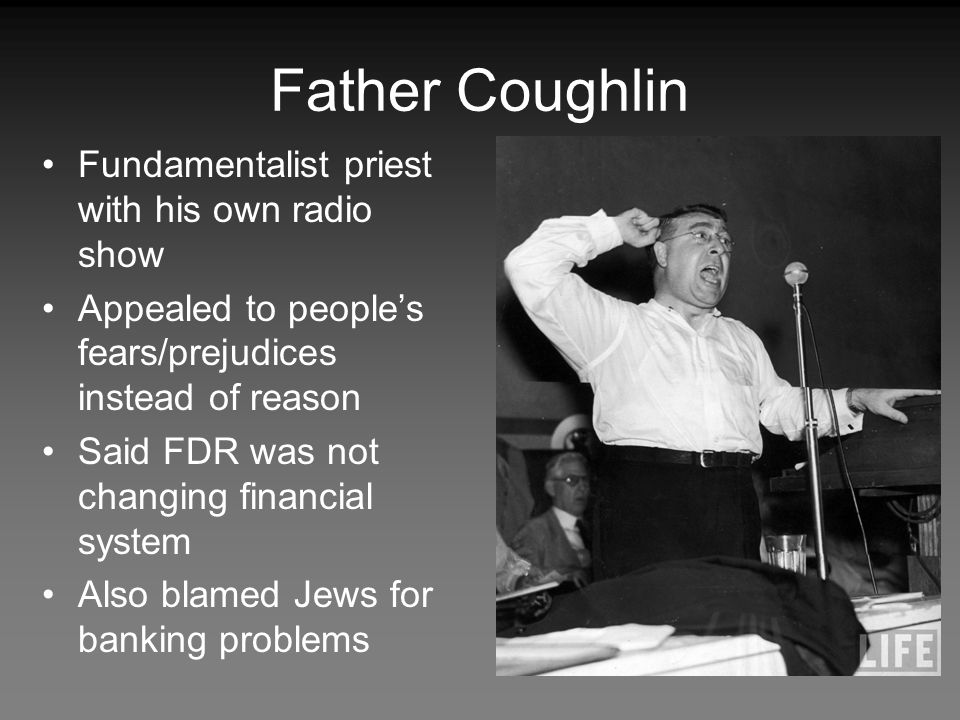 Father Coughlin Fundamentalist priest with his own radio show