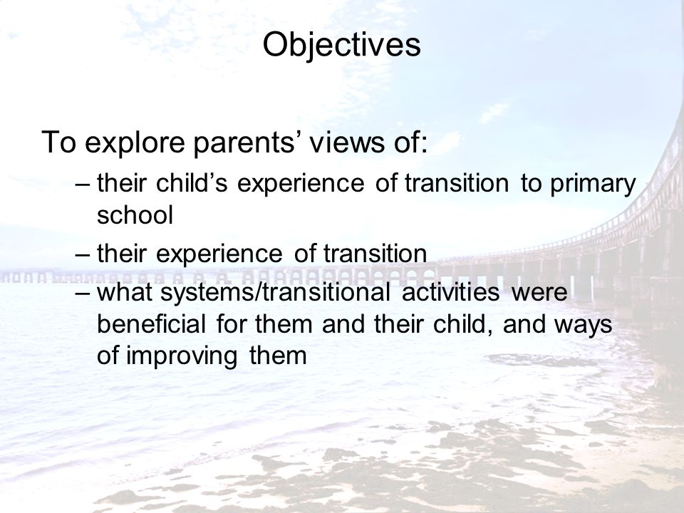 Objectives To explore parents' views of: