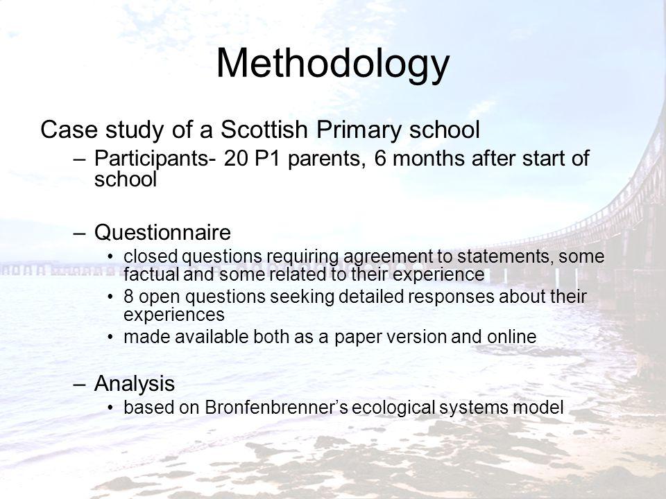 Methodology Case study of a Scottish Primary school