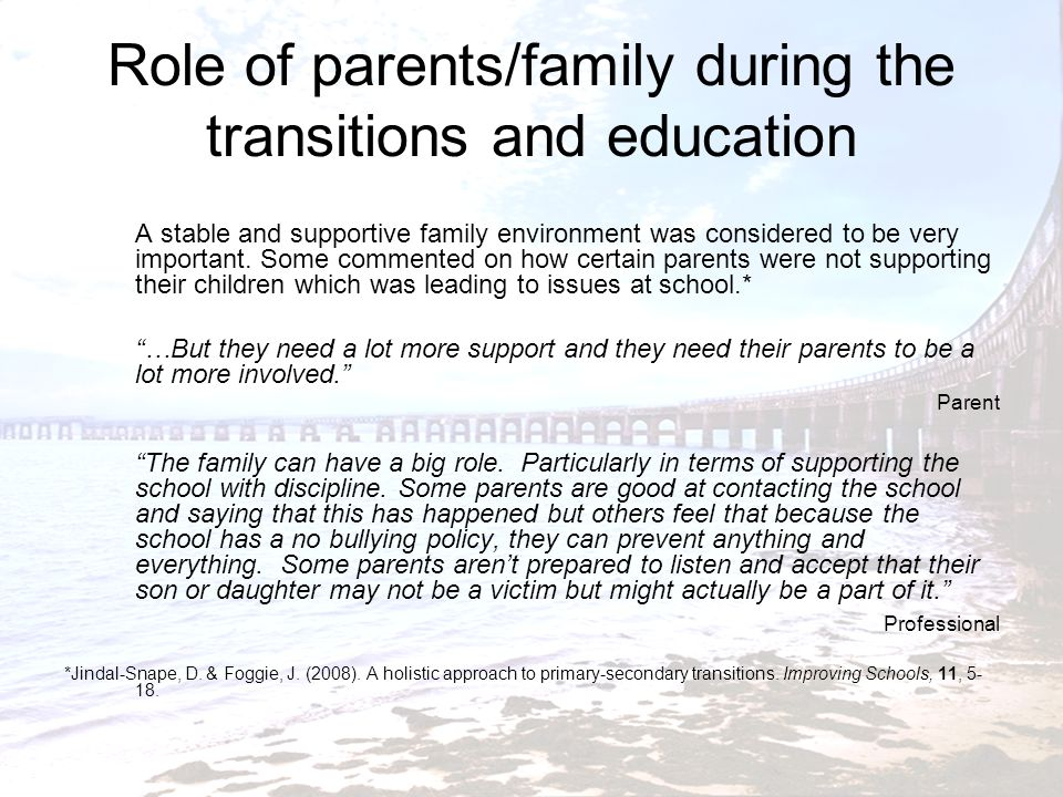 Role of parents/family during the transitions and education