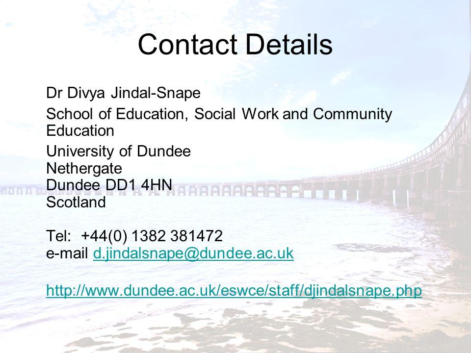 Contact Details Dr Divya Jindal-Snape