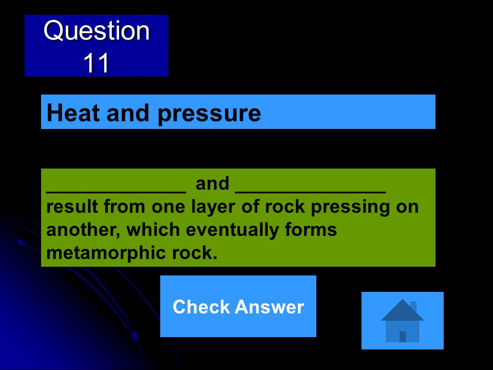 Question 11 Heat and pressure