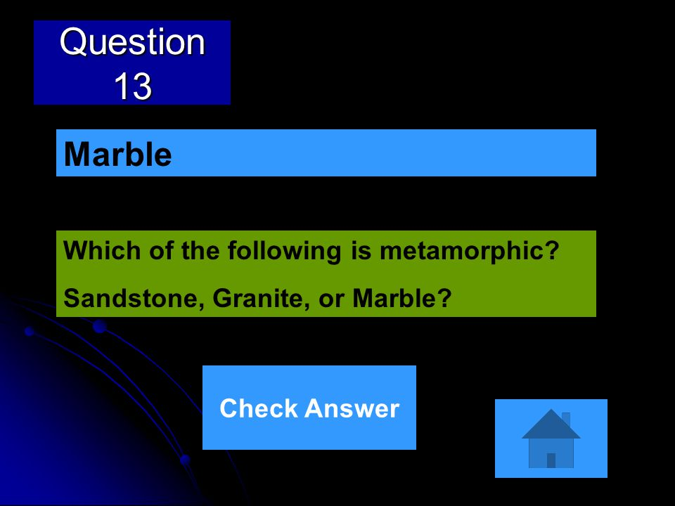 Question 13 Marble Which of the following is metamorphic