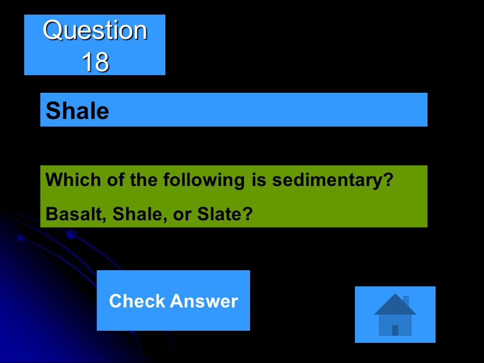 Question 18 Shale Which of the following is sedimentary