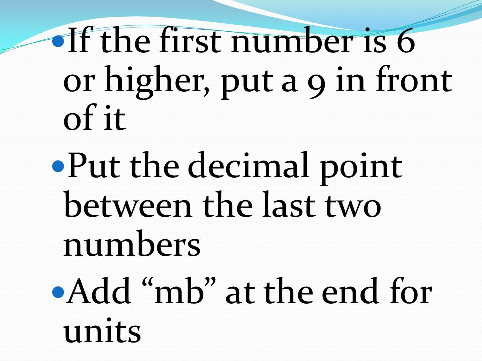 If the first number is 6 or higher, put a 9 in front of it