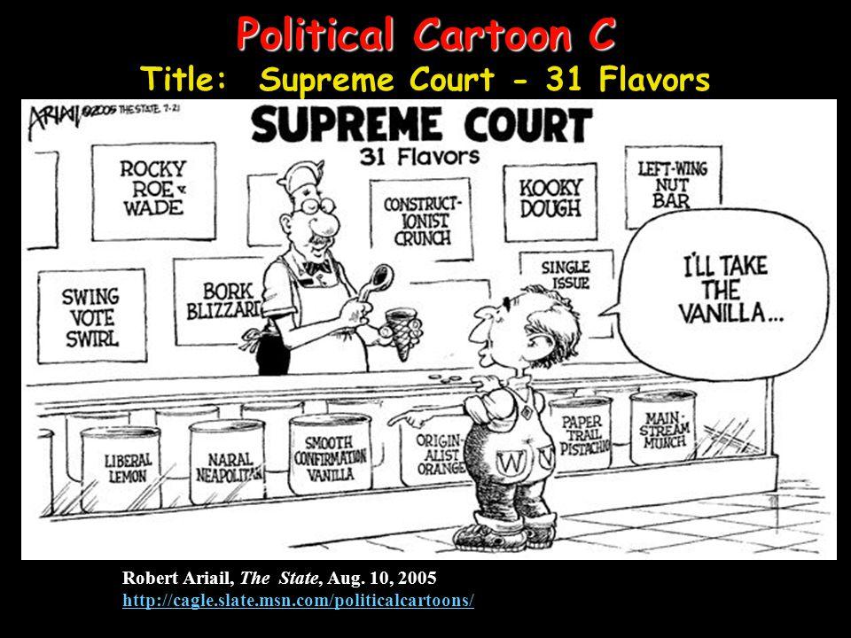 Political Cartoon C Title: Supreme Court - 31 Flavors