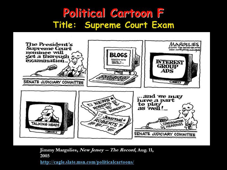 Political Cartoon F Title: Supreme Court Exam
