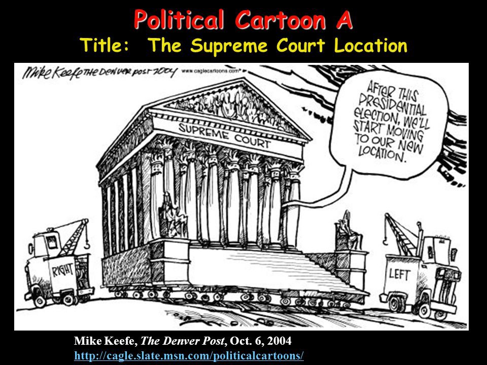 Political Cartoon A Title: The Supreme Court Location
