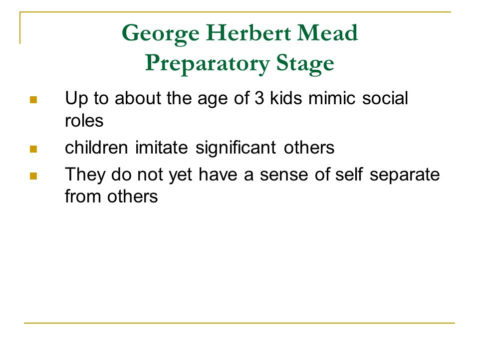George Herbert Mead Preparatory Stage