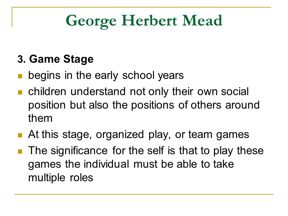 George Herbert Mead begins in the early school years