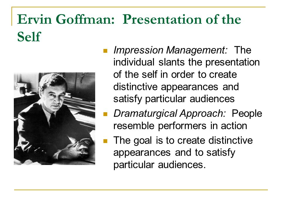 Ervin Goffman: Presentation of the Self