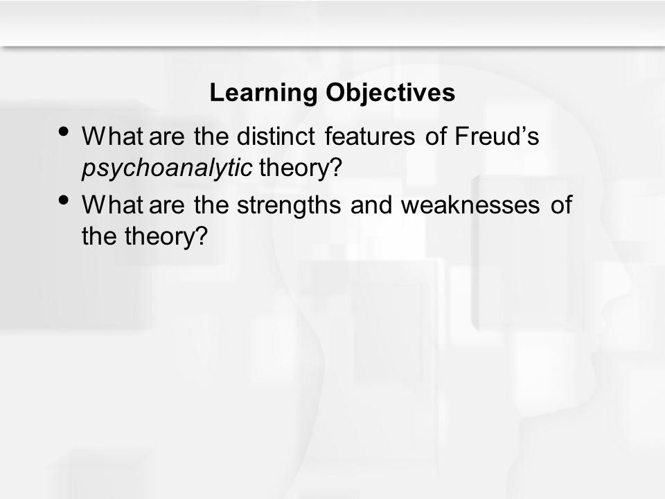 Learning Objectives What are the distinct features of Freud's psychoanalytic theory.
