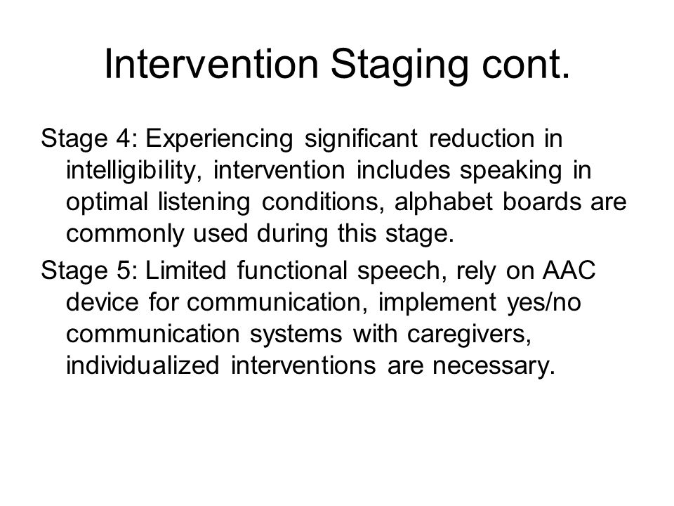 Intervention Staging cont.