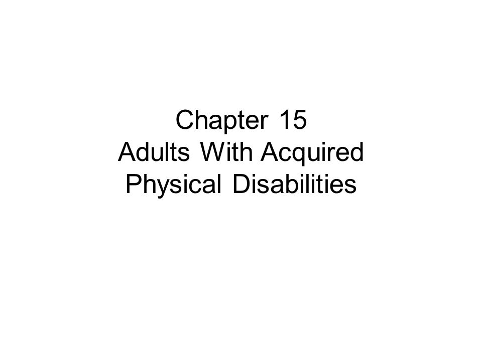 Chapter 15 Adults With Acquired Physical Disabilities
