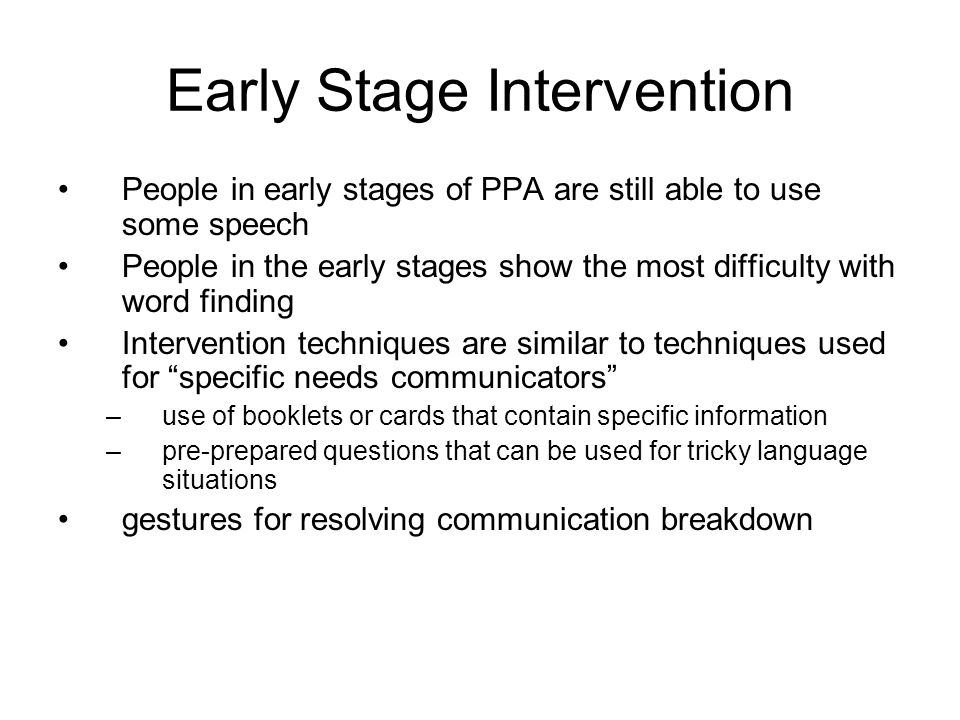Early Stage Intervention