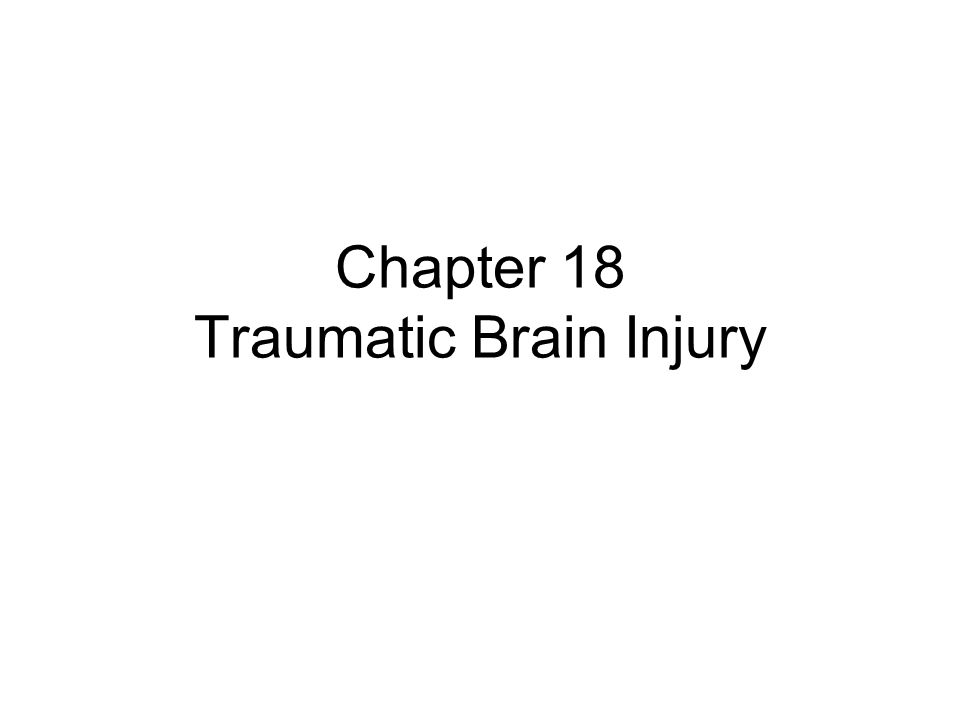Chapter 18 Traumatic Brain Injury
