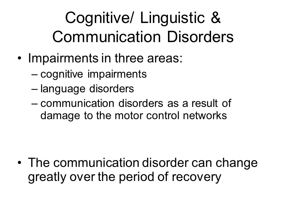 Cognitive/ Linguistic & Communication Disorders
