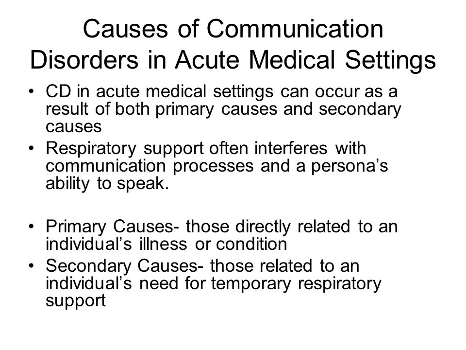 Causes of Communication Disorders in Acute Medical Settings