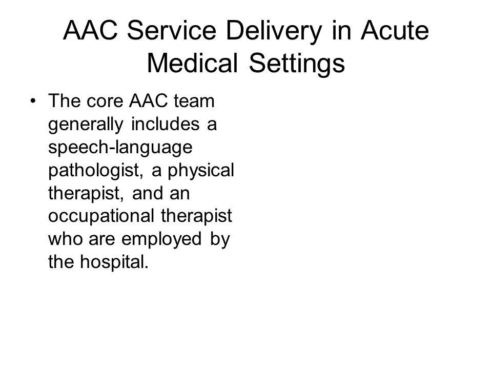 AAC Service Delivery in Acute Medical Settings
