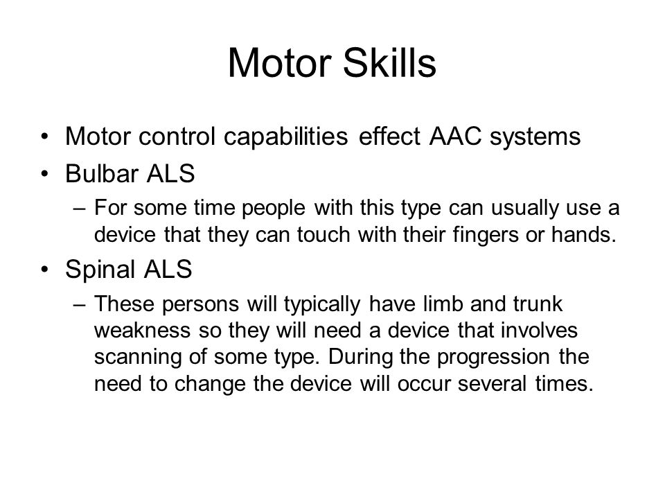 Motor Skills Motor control capabilities effect AAC systems Bulbar ALS