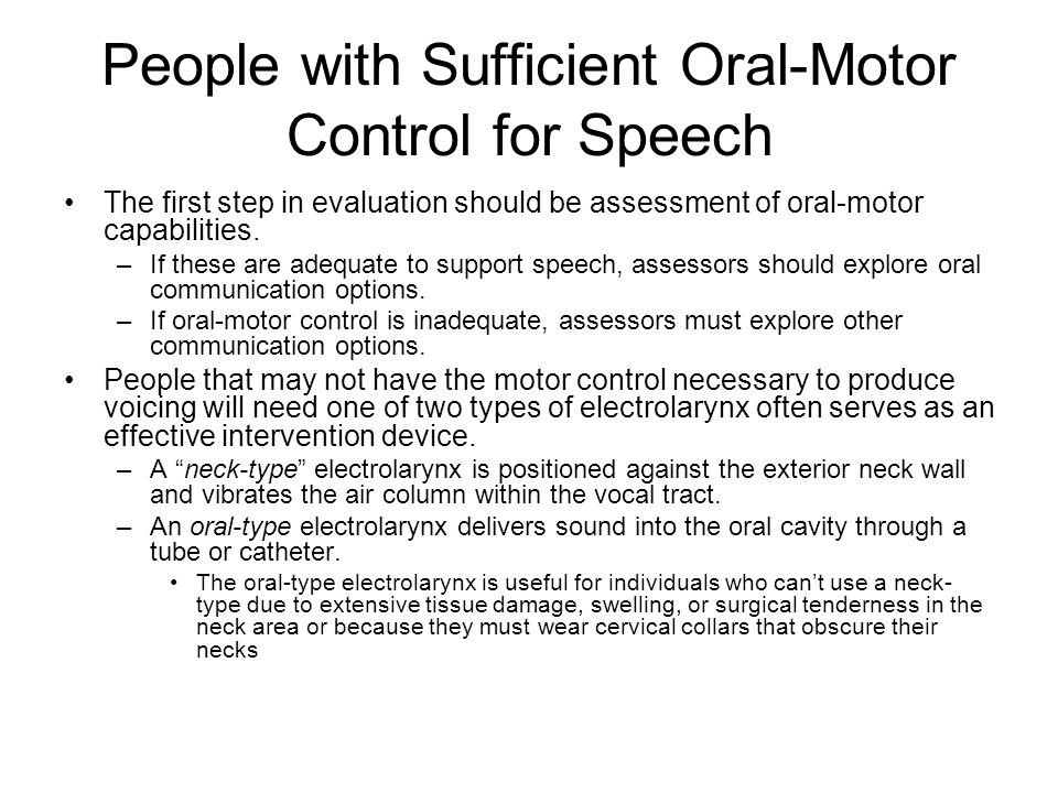 People with Sufficient Oral-Motor Control for Speech