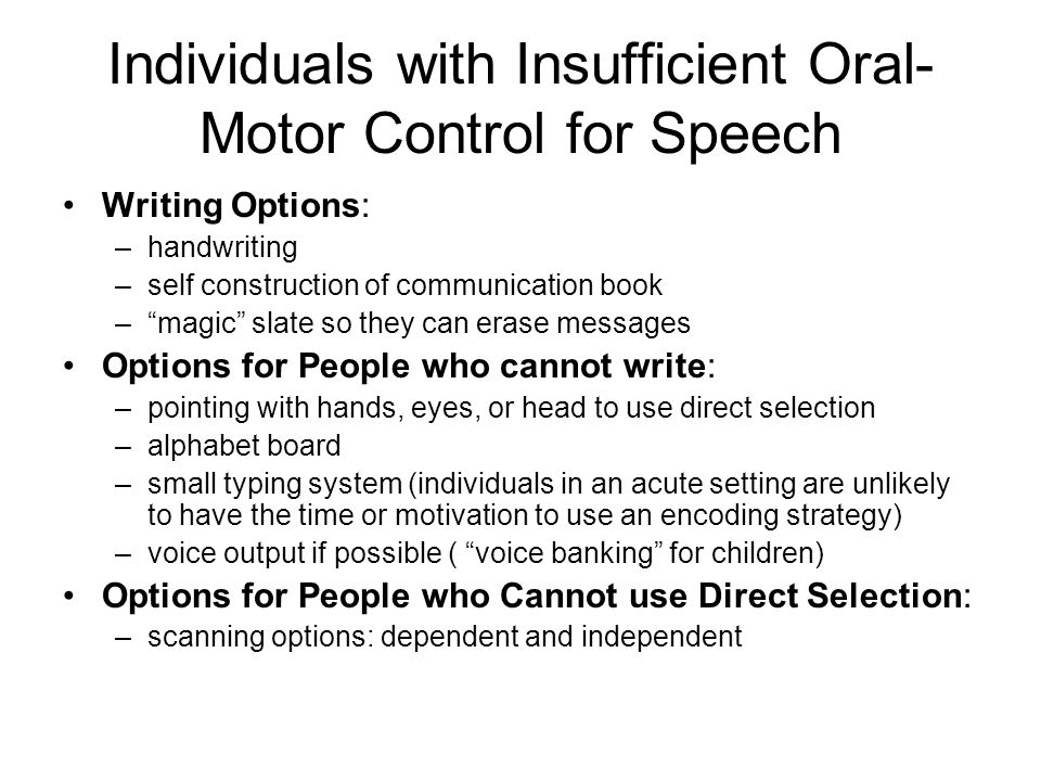 Individuals with Insufficient Oral-Motor Control for Speech