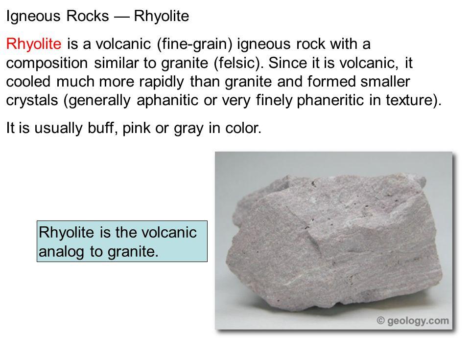 Igneous Rocks — Rhyolite