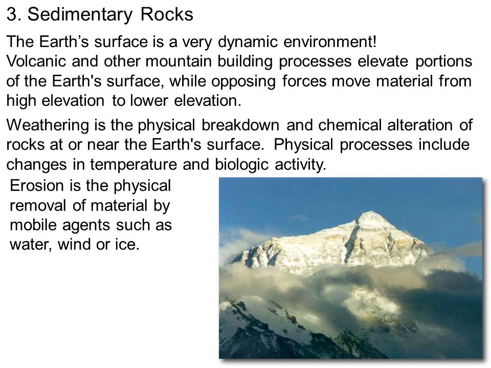 3. Sedimentary Rocks The Earth's surface is a very dynamic environment!
